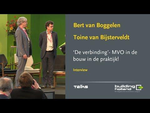 'De Verbinding' - MVO in de bouw in praktijk! - Bert van Boggelen en Toine van Bijsterveldt