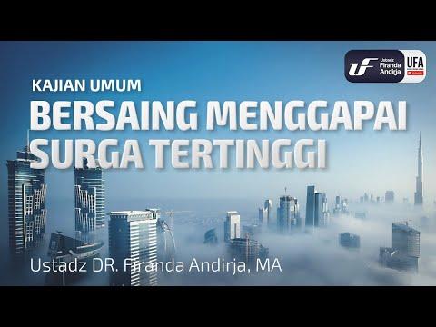Bersaing Menggapai Surga Tertinggi – Ustadz Dr. Firanda Andirja, Lc, M.A.