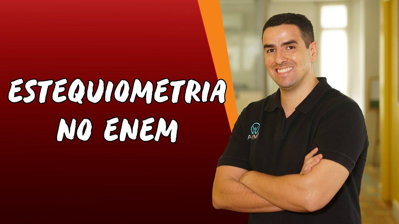 Estequiometria no Enem