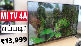 Xiaomi Mi TV 4A எப்படி? Mi TV 4A 43 Inch & 32 Inch - Best Budget Smart TVs? | Tamil | Tech Satire