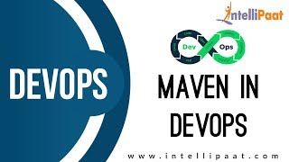 Maven in DevOps | DevOps Tutorial | DevOps Training | Intellipaat