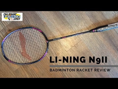 Li-Ning N9-II Badminton Racket Review