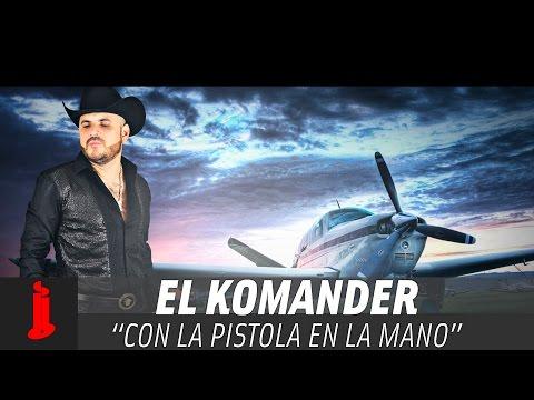 Letra Con La Pistola En La Mano El Komander
