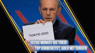 Sechs Monate bis Tokio: Top vorbereitet, aber mit Sorgen