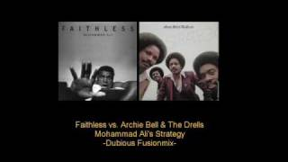 Faithless vs. Archie Bell & The Drells - Muhammad Ali's Strategy (Dubious Remash)