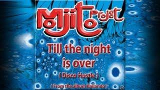 Mojito Project - Till the night is over