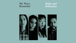 Belle And Sebastian - We Were Beautiful (Audio)