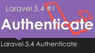 Laravel 5.4 Authentication Course Overview #1