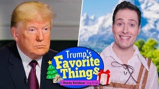 Trump's Favorite Things! - A Randy Rainbow Song Parody