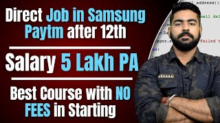 Jobs in Paytm, Samsung After 12th | 5 Lakh Guaranteed Salary? | Best Course with No Fees Initially