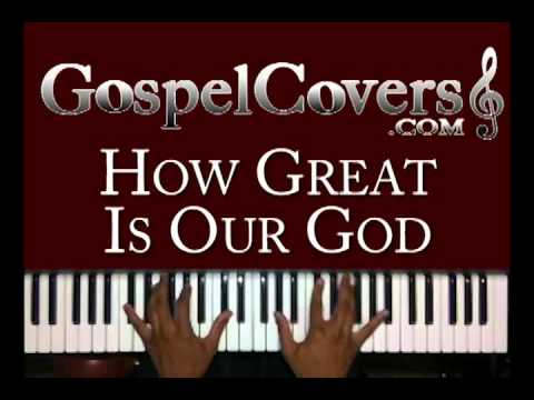 ♫ HOW GREAT IS OUR GOD (Chris Tomlin) - gospel piano cover ♫