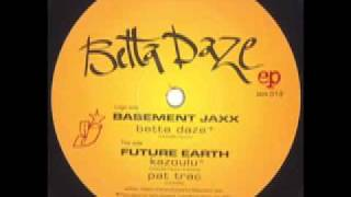 Basement Jaxx - Betta Daze