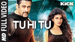 Tu Hi Tu FULL VIDEO Song | Kick | Neeti Mohan | Salman Khan | Jacqueline Fernandez