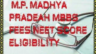 Neet 2018 ! Madhya Pradesh M.p. Mbbs Seats, Fees ,expected Score