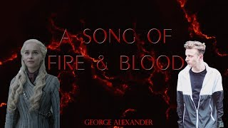 A Song of Fire & Blood (Dedicated to Emilia Clarke)