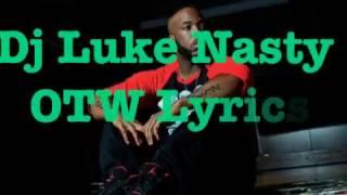 DJ Luke Nasty OTW Lyrics