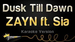 ZAYN, Sia   Dusk Till Dawn (Karaoke Version)