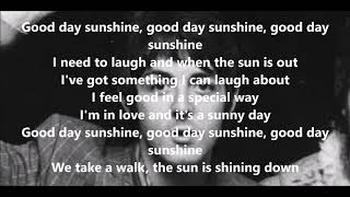 Good Day Sunshine with lyrics