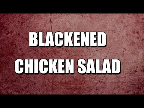 BLACKENED CHICKEN SALAD - MY3 FOODS - EASY TO LEARN