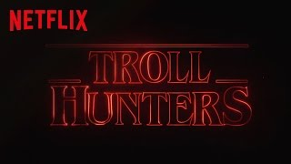 Trollhunters | Stranger Things Re-Cut Trailer | Netflix
