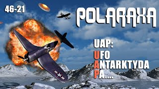 Polaraxa 46-21: UAP: UFO, Antarktyda, pa..