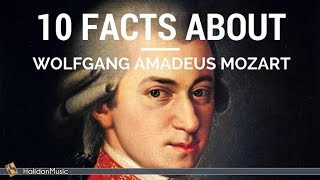 Mozart - 10 Facts About Wolfgang Amadeus Mozart | Classical Music History
