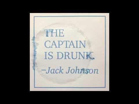Jack Johnson    The Captain Is Drunk