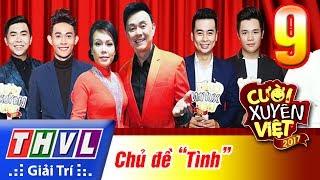 THVL | Cười xuyên Việt 2017 - Tập 9: Tình