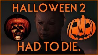 Why Halloween 2018 Had to Kill Halloween 2 - Video Essay