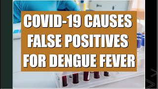 COVID-19 Causes False Positives for Dengue: Implications for Detection in Thailand