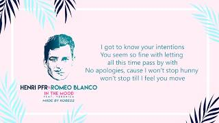 Henri PFR, Romeo Blanco - In The Mood (feat. Veronica) - [Lyrics]🎵