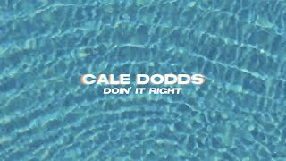 Cale Dodds Doin' It Right