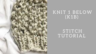 K1B Stitch Tutorial: Knit 1 Below Tutorial