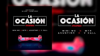 La Ocasión Remix X Asuntino  X MTR Artista X V Cal Montana - X Mini Mc  X Lyric