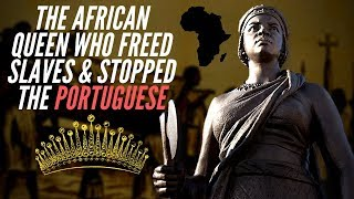 The African Queen Who Freed Slaves & Stopped The Portuguese