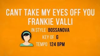 Can't Take My Eyes Off You - Bossanova Female Backing Track