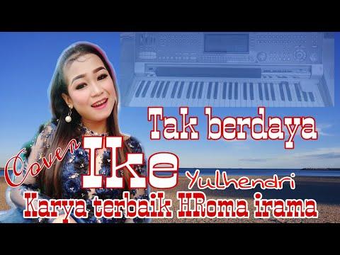 LAGU TERBAIK RHOMA IRAMA || TAK BERDAYA || COVER IKE YULHENDRI