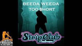 Beeda Weeda Ft. Too Short - Strip Club [Thizzler.com]