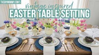 EASTER TABLE SETTING | Vintage Inspired | Spring DIY & Decor Challenge
