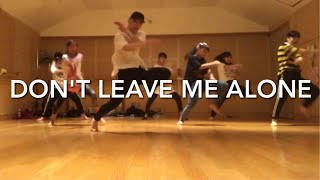 """ Don't Leave Me Alone (feat. Anne Marie) "" David Guetta  Choreography By Takuya"