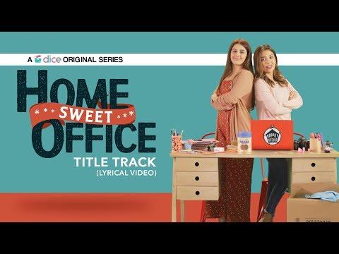 Dice Media   Home Sweet Office   Title Track (Lyrical Video)   By Karan Malhotra
