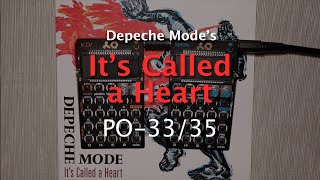 """Depeche Mode's """"It's Called a Heart"""" [live cover on PO-33 & 35]"""