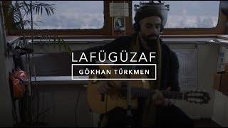 Lafügüzaf [Official Acoustic Video]   Gökhan Türkmen #LafügüzafAkustik