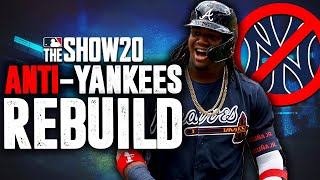 ANTI-YANKEES REBUILD CHALLENGE | MLB the Show 20 Franchise