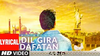 Dil Gira Dafatan Lyrical | Delhi 6 | Abhishek Bachchan,Sonam Kapoor | A.R. Rahman |Ash King,Chinmayi - Download this Video in MP3, M4A, WEBM, MP4, 3GP