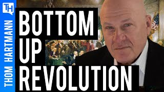 Do Revolutions Start from the Bottom Up? (w/ Rob Kall)