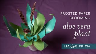 DIY Frosted Paper Blooming Aloe Plant