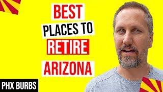 Best Places to Retire in Arizona 2019 (Phoenix AZ) | Living in Arizona (Best Retirement Places)