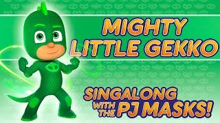 PJ Masks - ♪♪ Mighty Little Gekko ♪♪ (New Song 2016!)