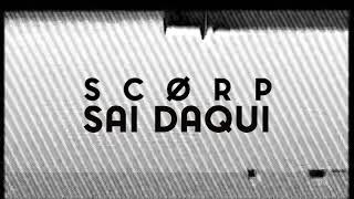 Scorp - Sai Daqui